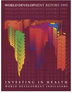 The World Development Report in 1993 focused on the economic value in focusing on a narrow set of health interventions.